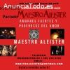 ATADURA ,ENDULZAMIENTO  MAESTRO ALEISTER